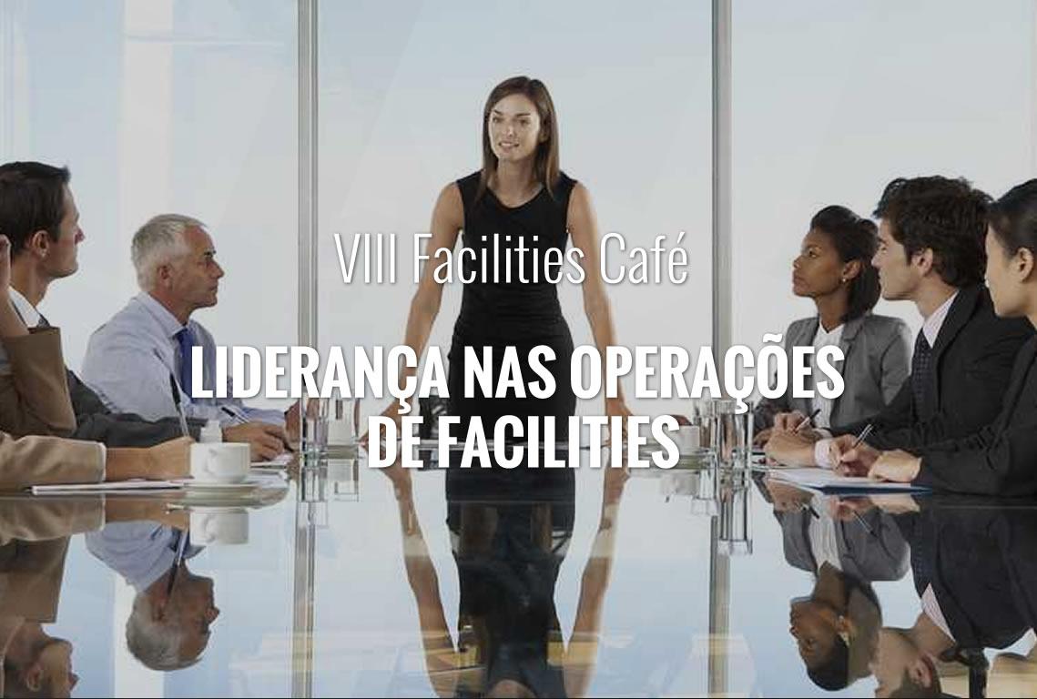 VIII Facilities Café – Liderança nas Operações de Facilities
