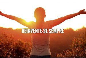 Reinventar-se sempre