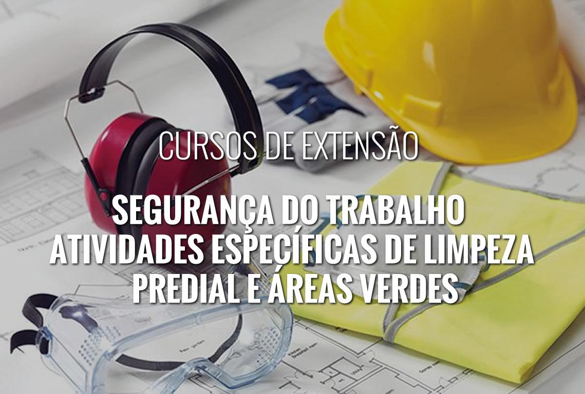Segurança do Trabalho – Atividades Específicas de Limpeza Predial e Áreas Verdes